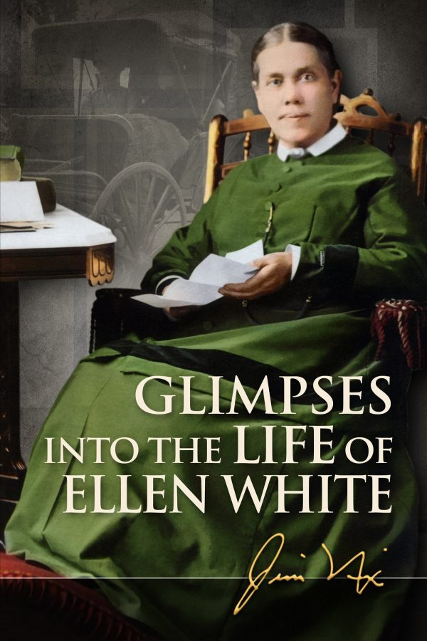 Glimpses Into the Life of Ellen White