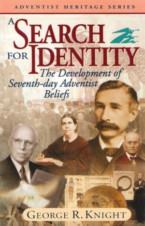 A Search for Identity - The Development of Seventh-day Adventist Beliefs