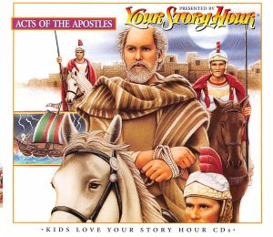 Your Story Hour Acts of the Apostles