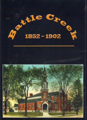 Battle Creek 1852-1902