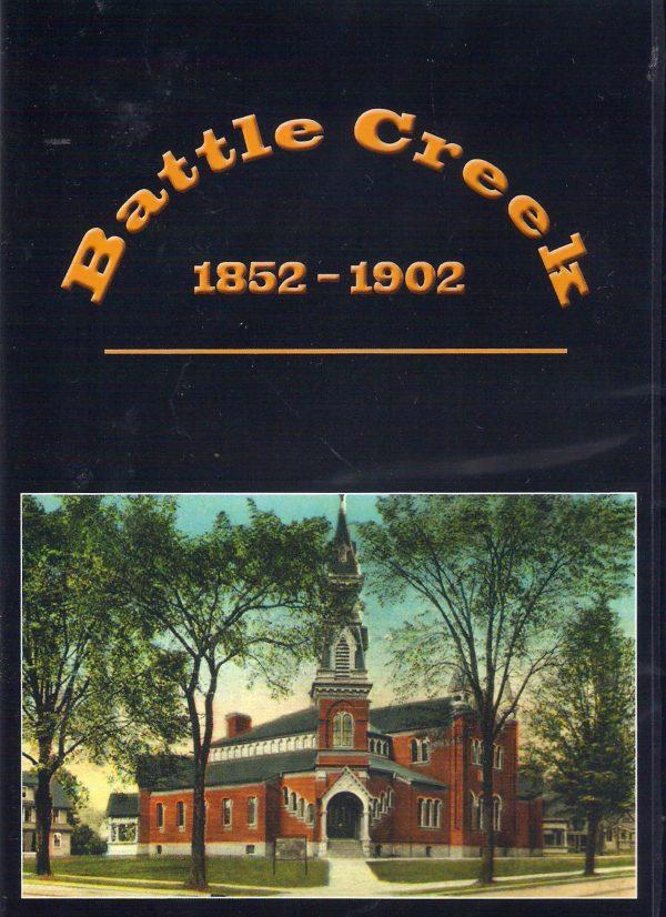 Battle Creek 1852-1902
