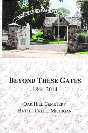 Beyond These Gates 1844-2014 - Oak Hill Cemetery