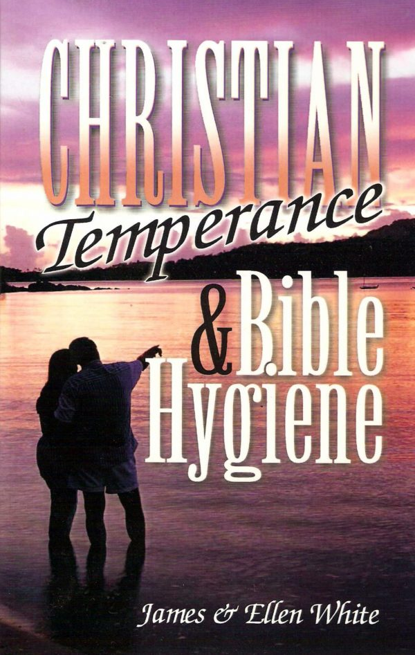 Christian Temperance & Bible Hygiene