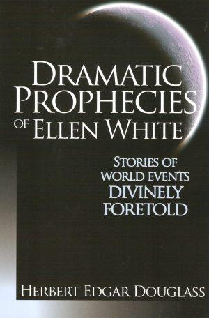 Dramatic Prophecies of Ellen White