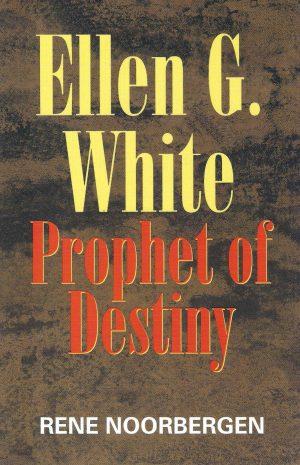 Ellen G. White Prophet of Destiny