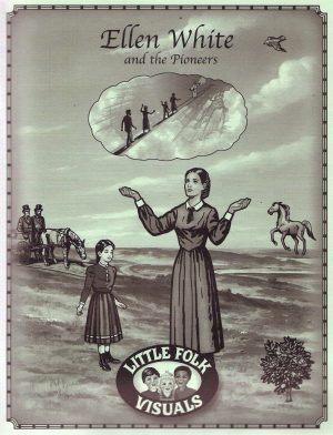 Ellen White and the Pioneers