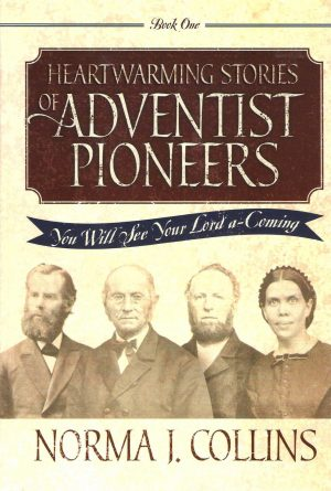 Heartwarming Stories of Adventist Pioneers, Book 1