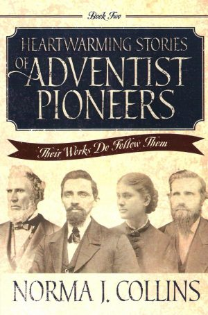 Heartwarming Stories of Adventist Pioneers, Book 2