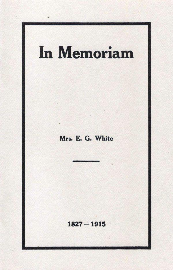 In Memoriam - Mrs. Ellen G. White 1827-1915