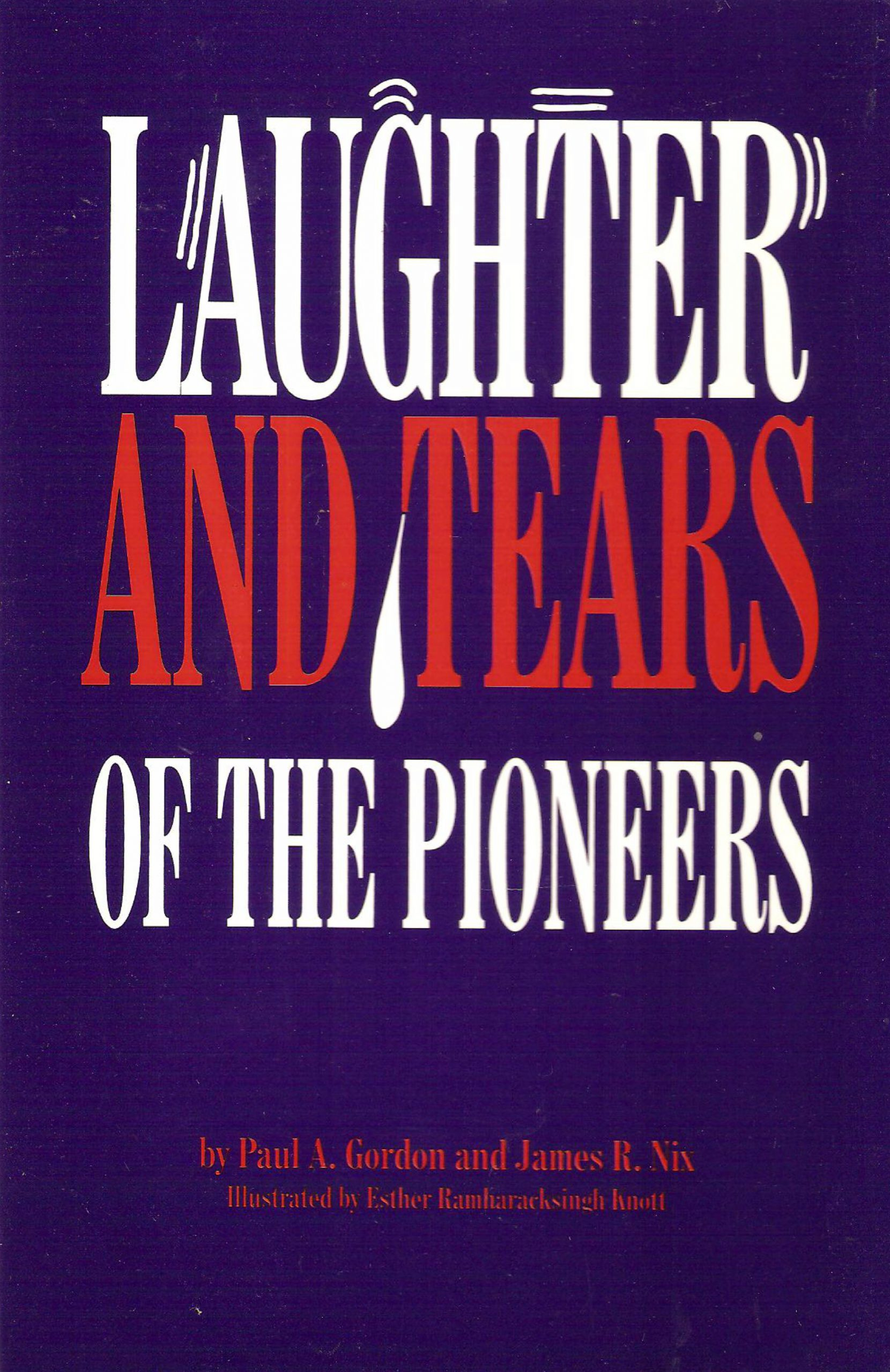 Laughter and Tears of the Pioneers