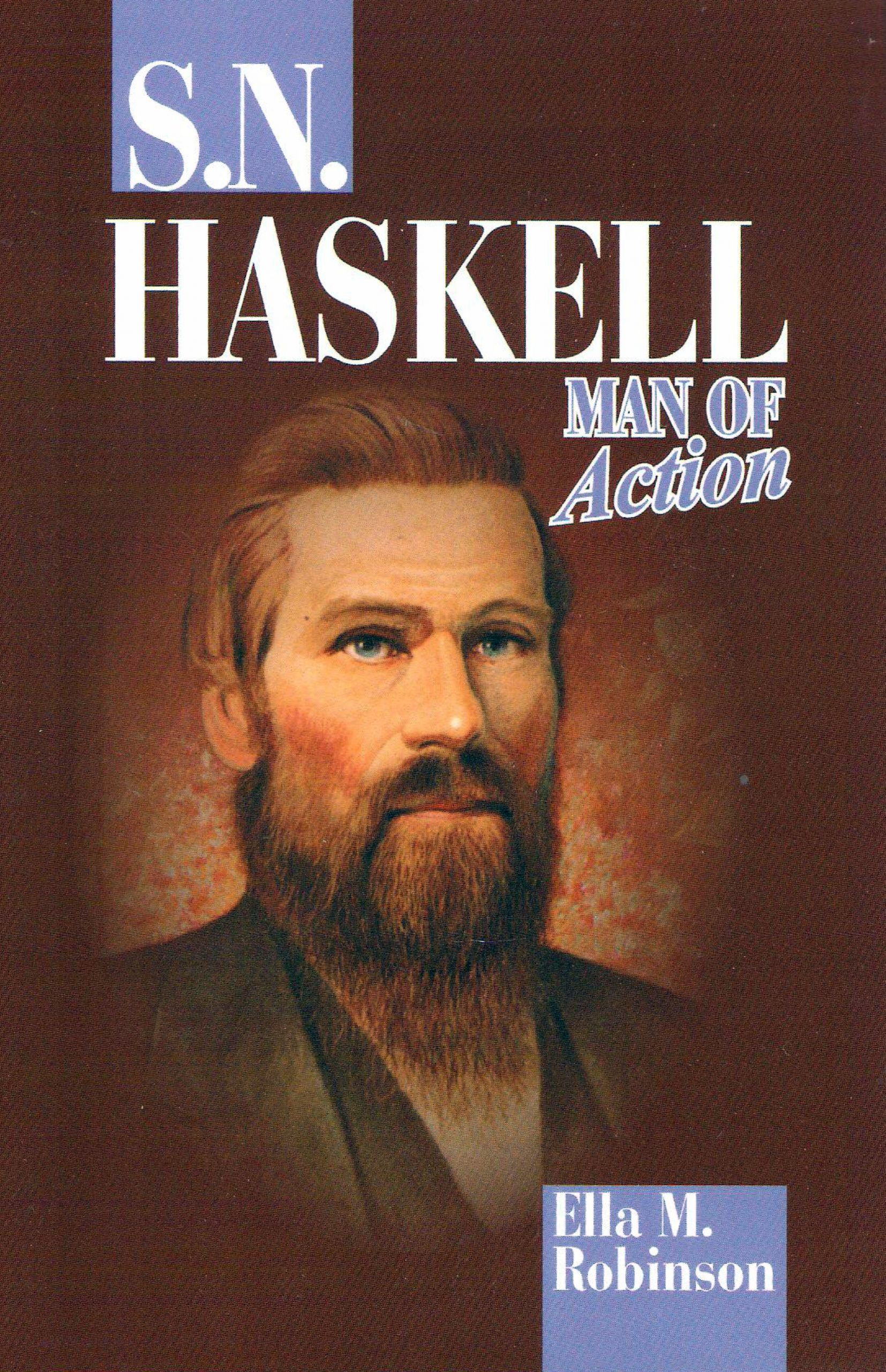 S. N. Haskell, Man of Action
