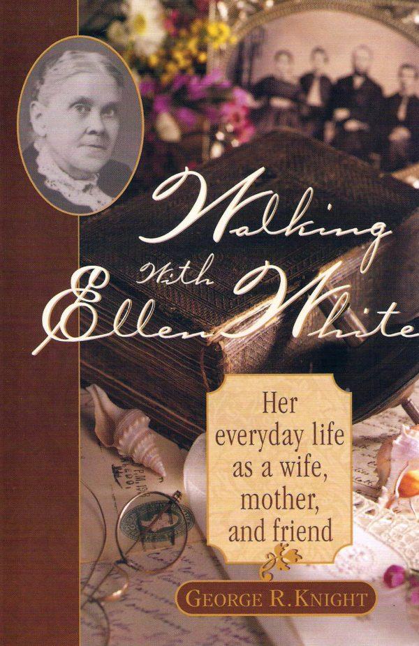 Walking with Ellen White
